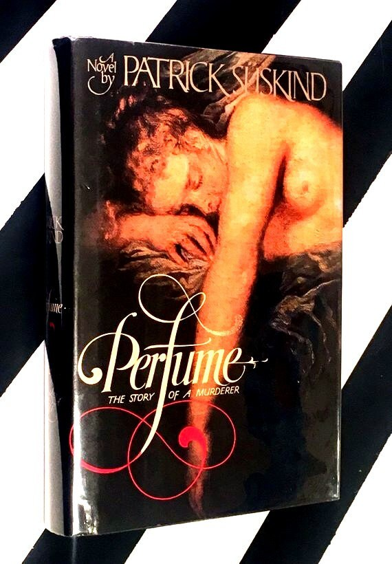 Perfume: The Story of a Murderer by Patrick Süskind (1986) hardcover book