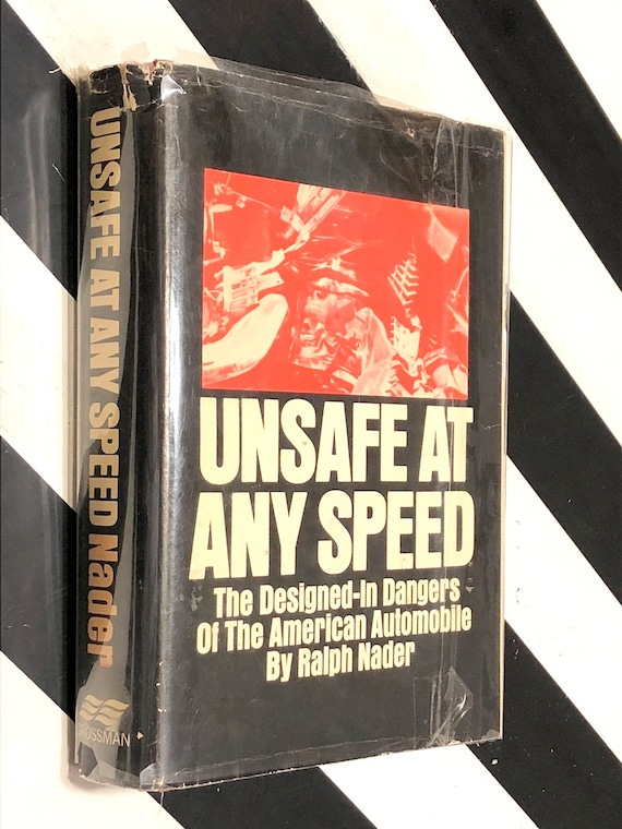 Unsafe at Any Speed by Ralph Nader (1965) hardcover book