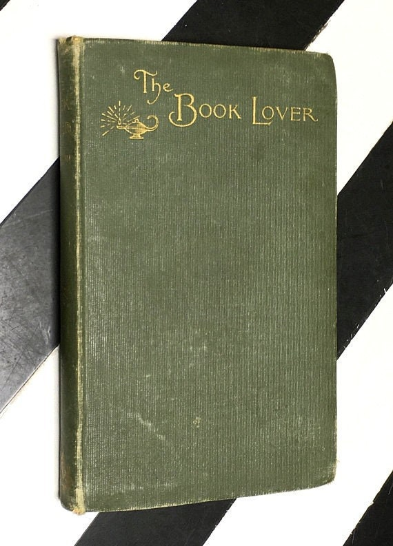 The Book Lover: A Guide to the Best Reading by James Baldwin (1898) hardcover book