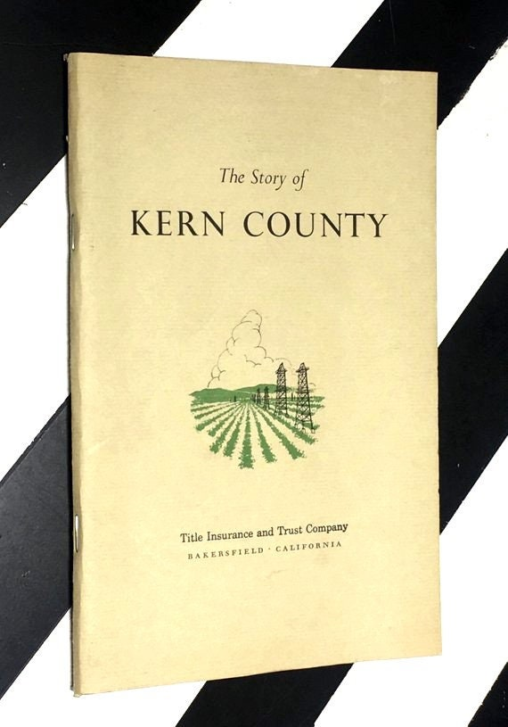 The Story of Kern County by W. W. Robinson (1965) softcover stapled pamphlet