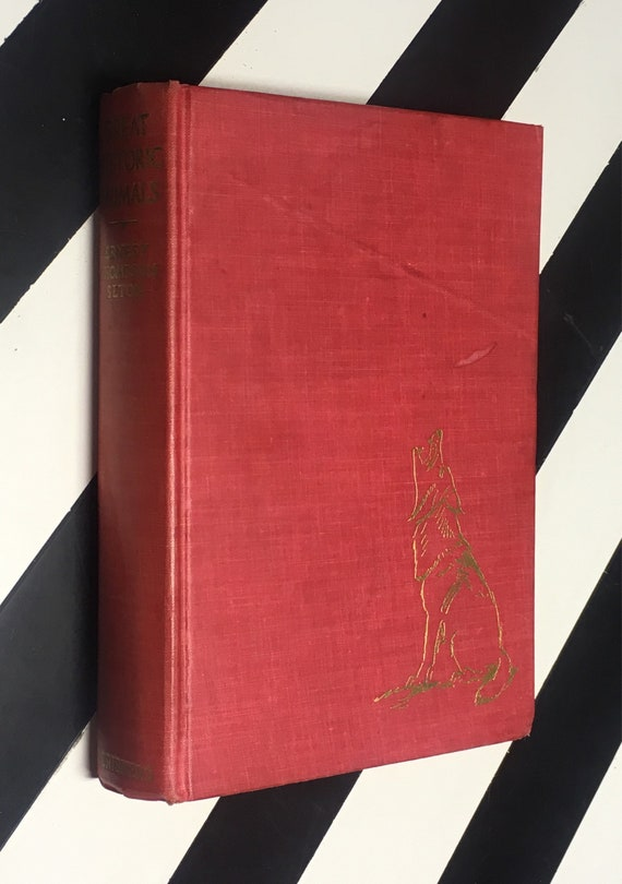 Great Historic Animals: Mainly About Wolves by Ernest Thompson Seton (1937) hardcover book