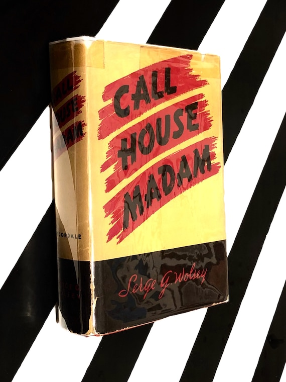 Call House Madam as told to Serge G. Wolsey (1942) hardcover book