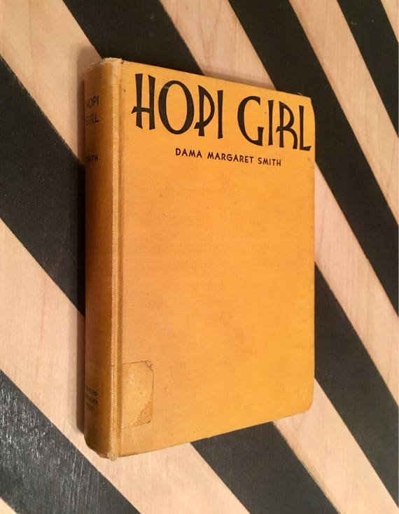 Hopi Girl by Dama Margaret Smith With a Foreword by Ray Lyman Wilbur (1931) hardcover book