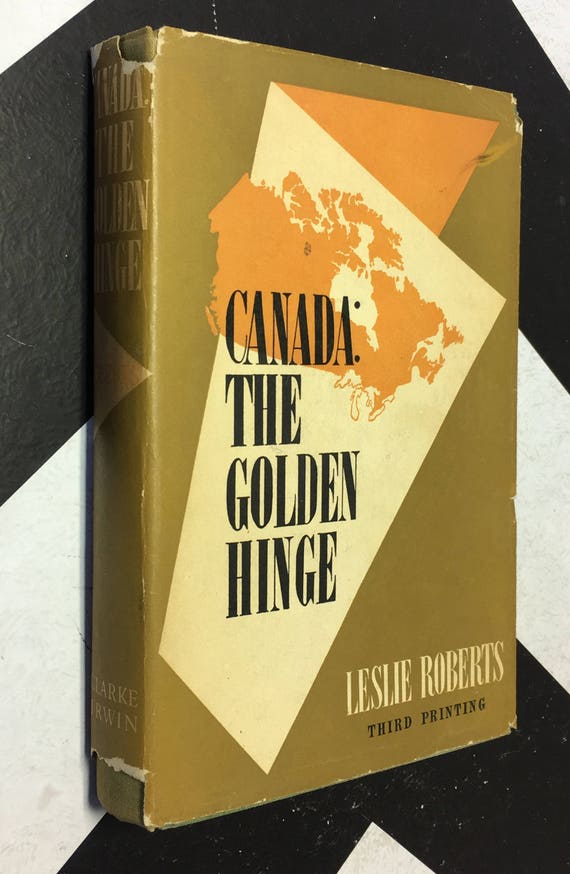 Canada: The Golden Hinge by Leslie Roberts (Hardcover, 1953) vintage book