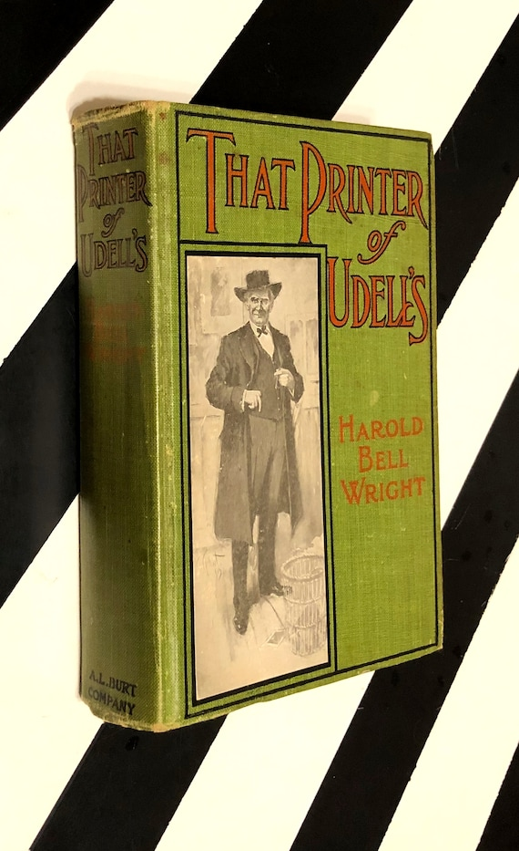 That Printer of Udell's by Harold Bell Wright (1911) hardcover book