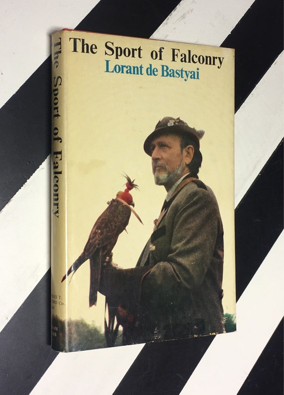 The Sport of Falconry: Hunting Bird from a Wild Bird by Lorant de Bastyai; Line Drawings by Andrew Dodds (1970) hardcover book
