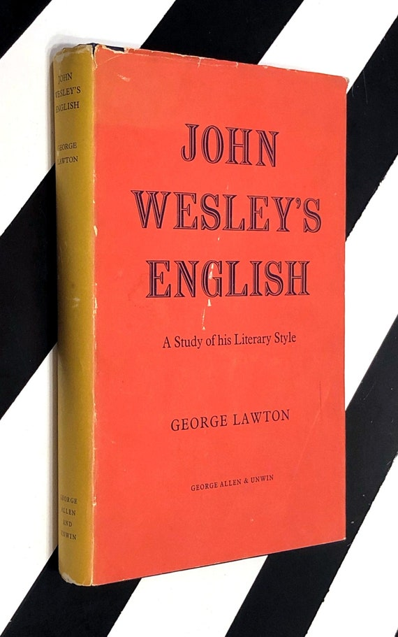 John Wesley's English: A Study of his Literary Style by George Lawton (1962) hardcover book