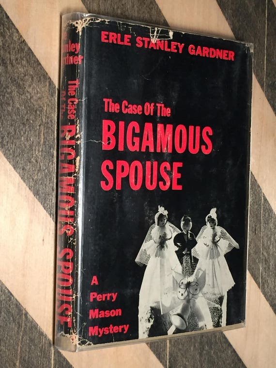 The Case of the Bigamous Spouse by Erle Stanley Gardner (hardcover book)
