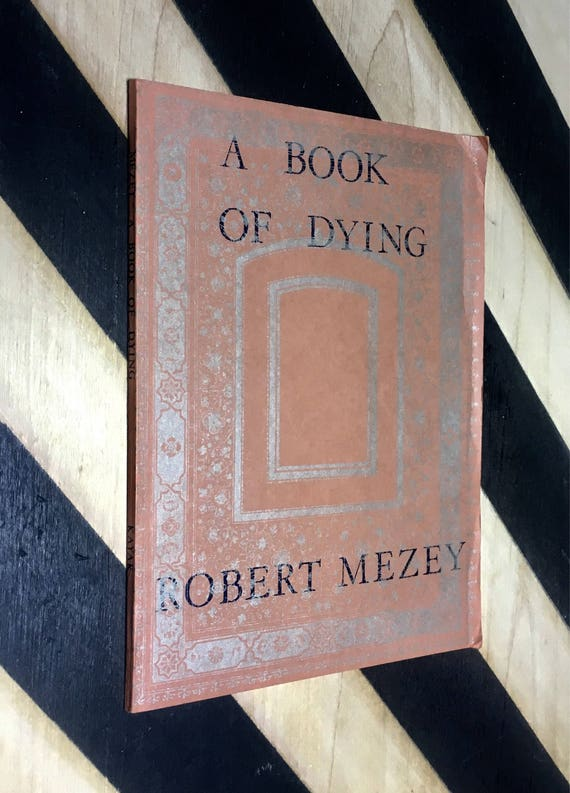 A Book of Dying - Poems by Robert Mezey; Drawings by Dane Olson (1970) softcover book