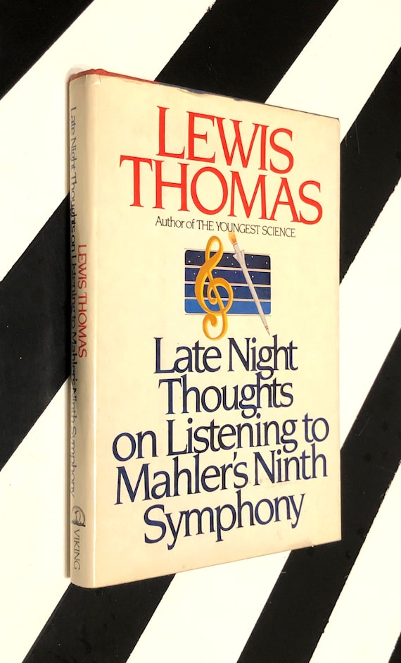 Late Night Thoughts on Listening to Mahler's Ninth Symphony by Lewis Thomas (1983) hardcover book