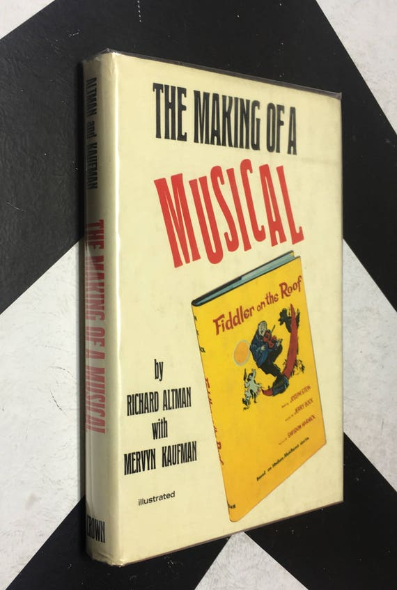 The Making of a Musical: Fiddler on the Roof by Richard Altman with Mervyn Kaufman (Hardcover, 1971) vintage book