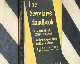 The Secretary's Handbook: A Manual of Correct Usage - Sixth Edition Completely Revised by Sarah Augusta Taintor and Kate M. Monro (1945)