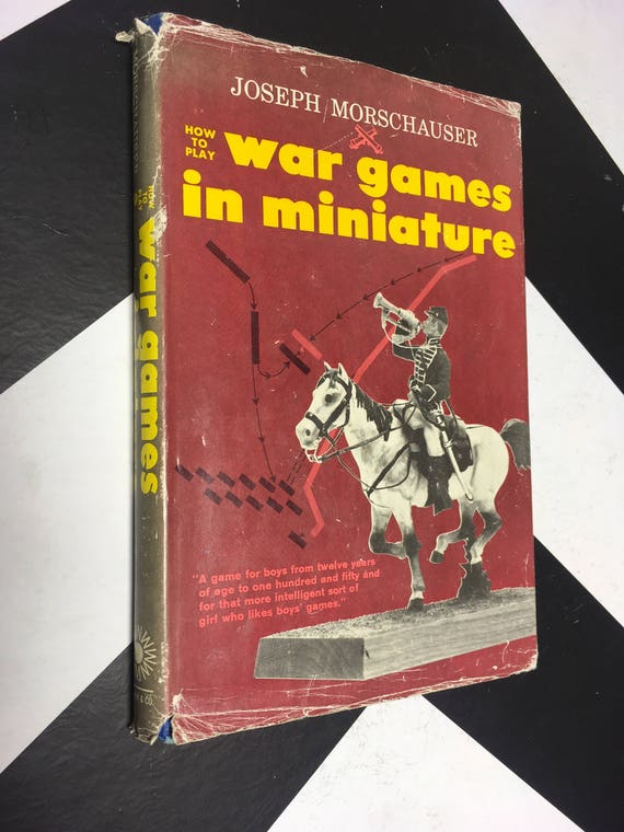 How to Play War Games in Miniature by Joseph Morschauser (Hardcover, 1962)