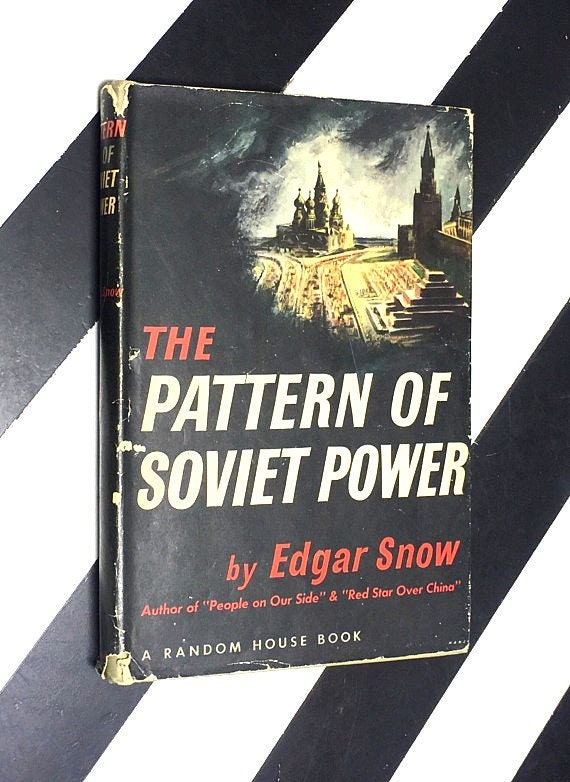 The Pattern of Soviet Power by Edgar Snow (1945) hardcover book