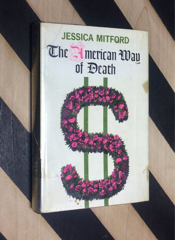 The American Way of Death by Jessica Mitford (1963) hardcover book