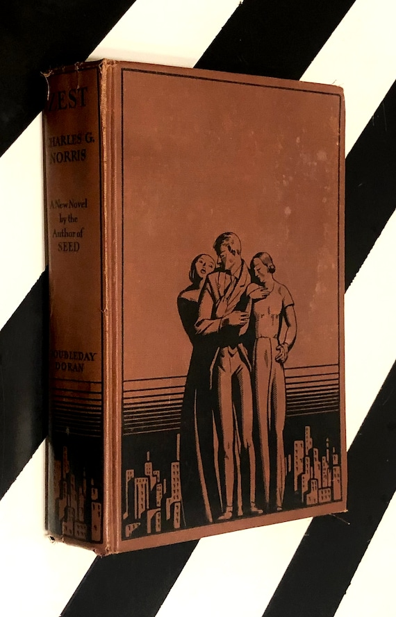 Zest: A New Novel by Charles G. Norris (1934) hardcover book