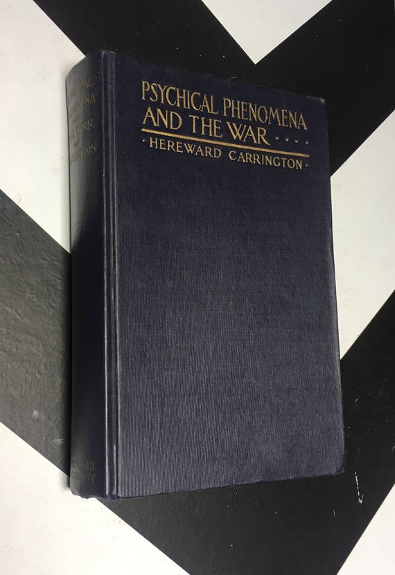 Psychical phenomena and the War by Hereward Carrington (Hardcover, 1918)