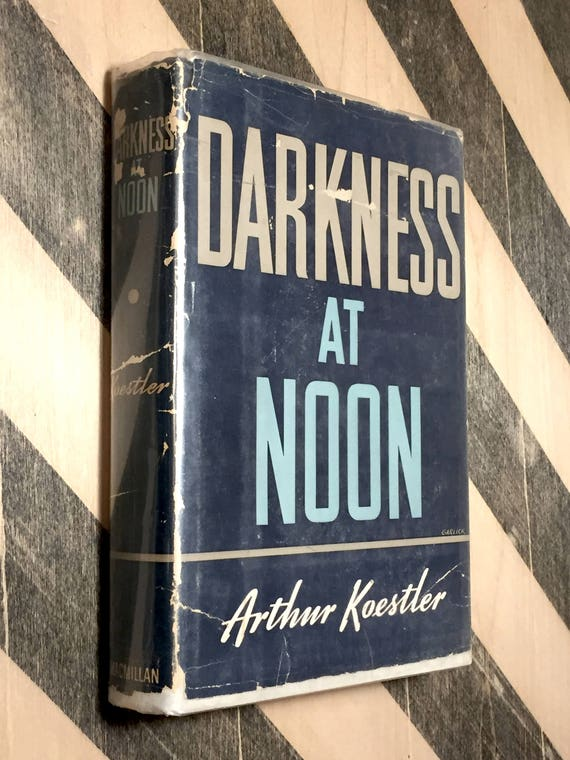 Darkness at Noon by Arthur Koestler (1951) hardcover book