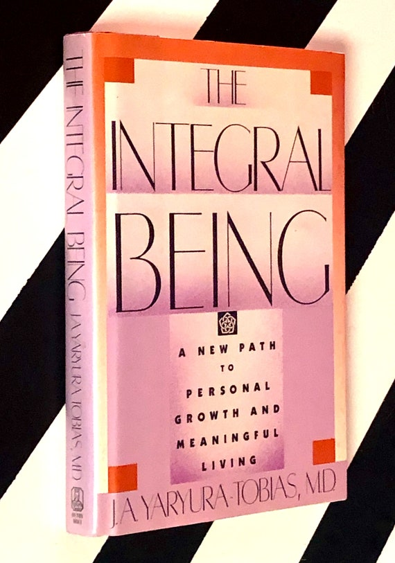 The Integral Being by J.A. Yaryura-Tobias, M.D. (1987) hardcover first edition book
