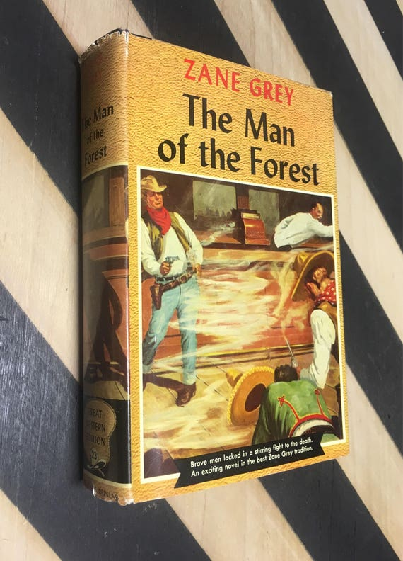 The Man of the Forest by Zane Grey (Hardcover, 1948) vintage book