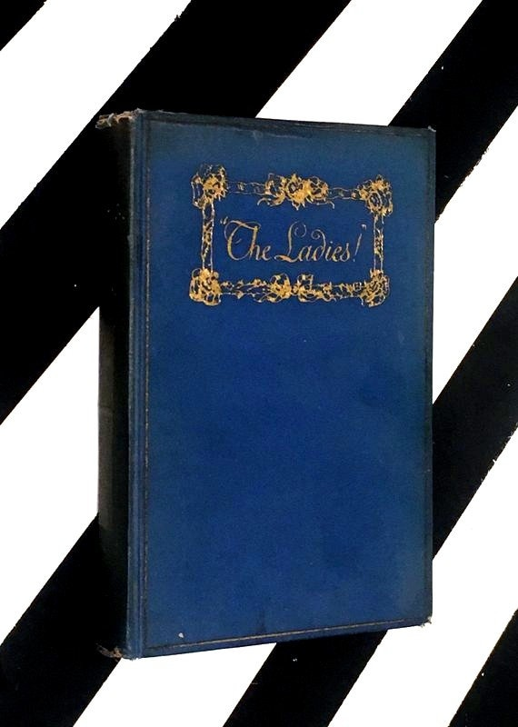 The Ladies! By E. Barrington (1922) hardcover book