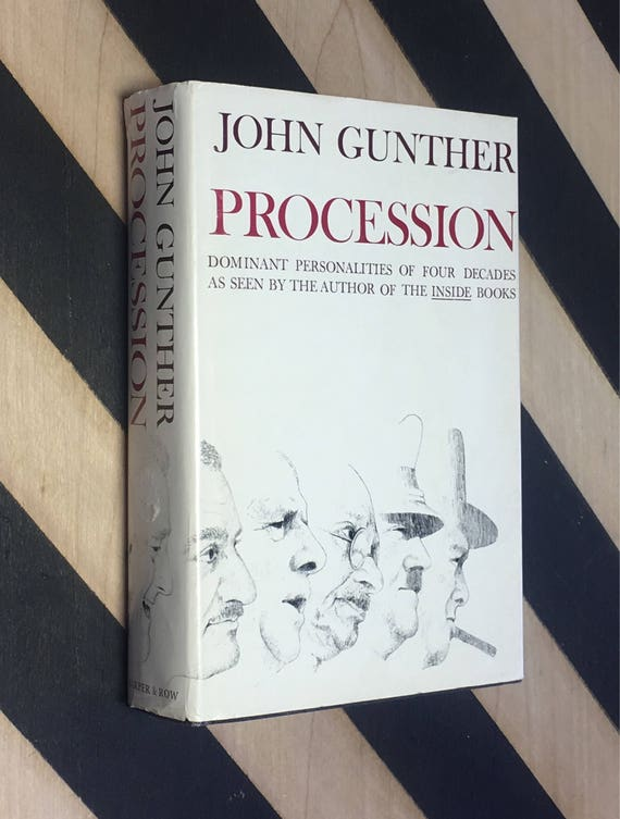 Procession: Dominant Personalities of Four Decades by John Gunther (1965) hardcover book