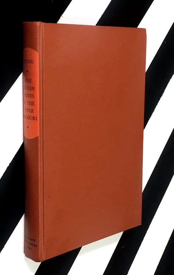 Five Indian Tribes of the Upper Missouri by Edwin Thompson Denig (1961) hardcover book