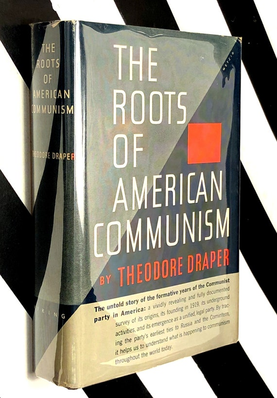 The Roots of American Communism by Theodore Draper (1957) first edition book