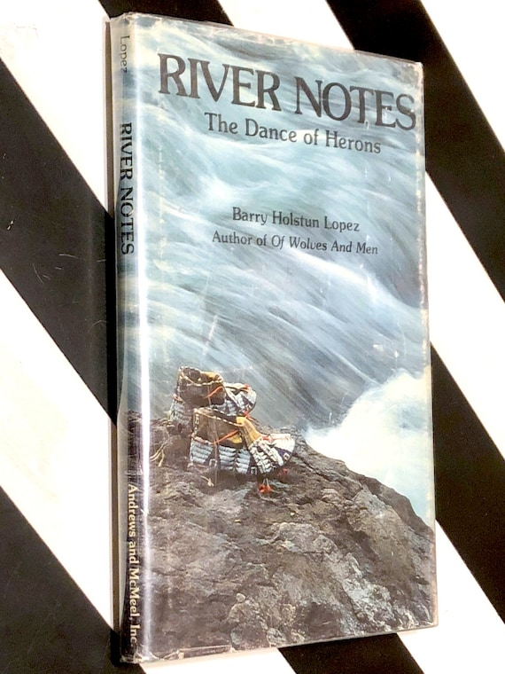 River Notes: The Dance of Herons by Barry Lopez (1979) first edition book