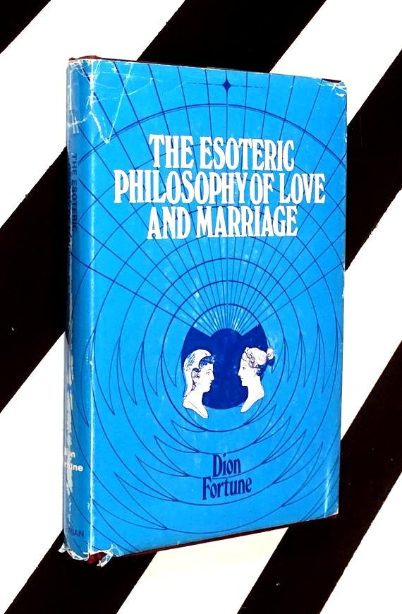 The Esoteric Philosophy of Love and Marriage by Dion Fortune (1970) hardcover book