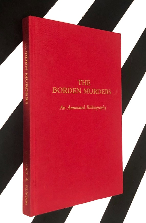 The Bordern Murders: An Annotated Bibliography by Robert A. Flynn (1992) hardcover signed first edition book