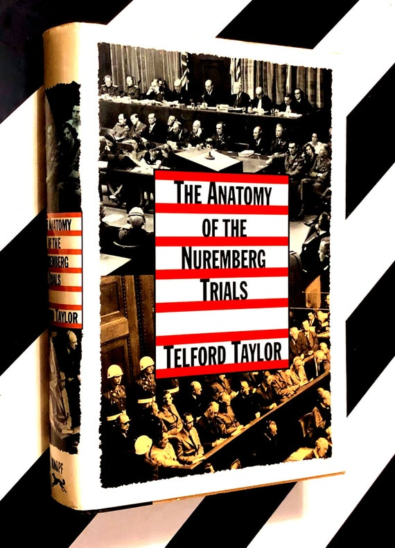 The Anatomy of the Nuremberg Trials: A Personal Memoir by Telford Taylor (1992) hardcover book