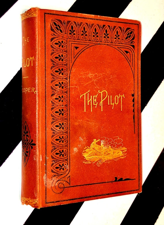 The Pilot: A Tale of the Sea by J. Fenimore Cooper (1881) hardcover book