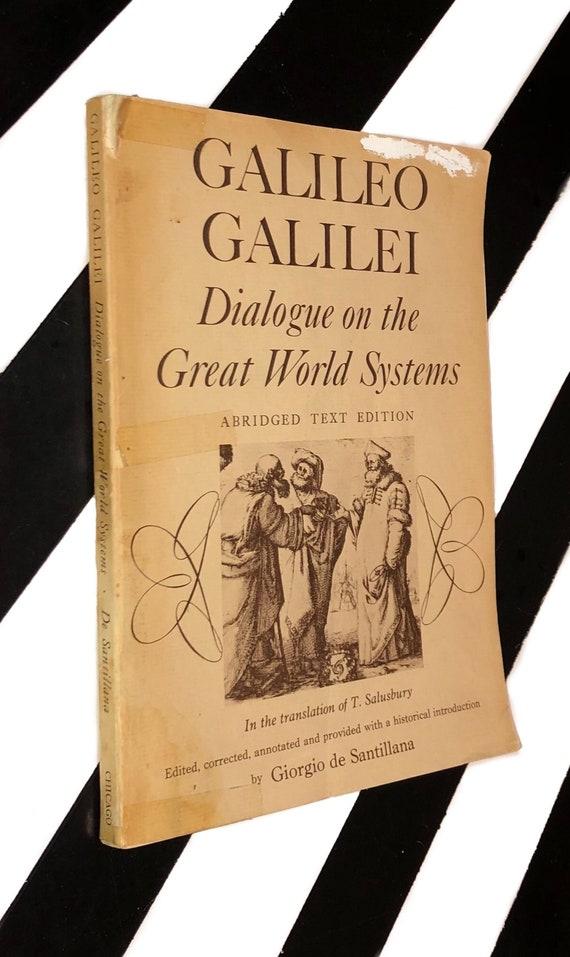 Galileo Galilei: Dialogue on the Great World Systems edited by Giorgio de Santillana (1955) softcover book