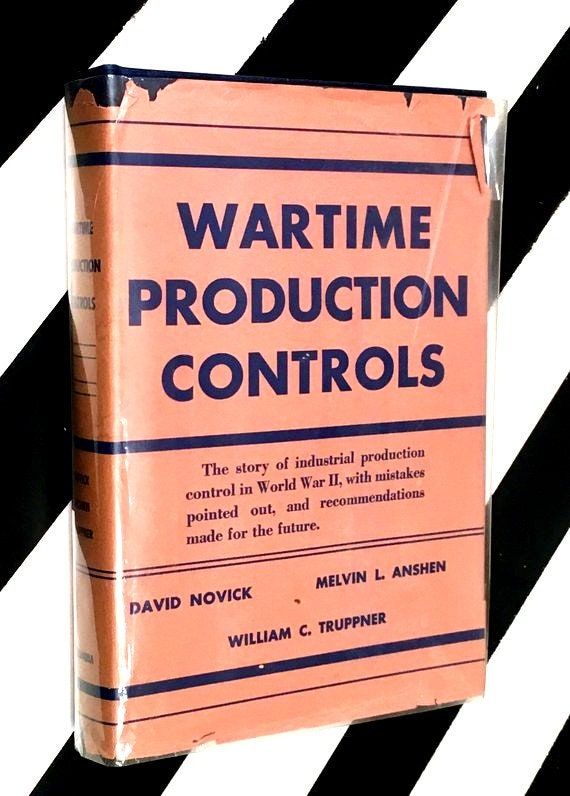 Wartime Production Controls by David Novick, Melvin Anshen and W. C. Truppner (1949) hardcover book