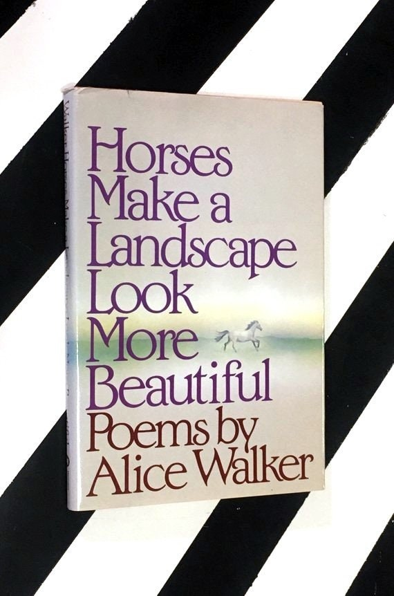 Horses Make a Landscape Look More Beautiful: Poems by Alice Walker (1984) hardcover book