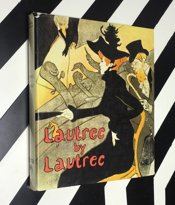 Lautrec by Lautrec by Philippe Huisman and M. G. Dortu; Translated and Edited by Corinne Bellow (1964) hardcover book