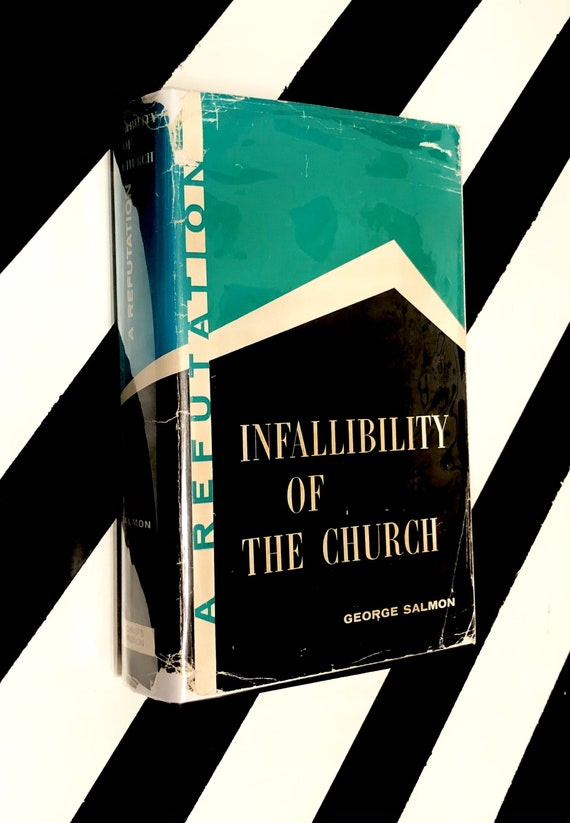 Infallibility of the Church by George Salmon, D.D. (1959) hardcover book