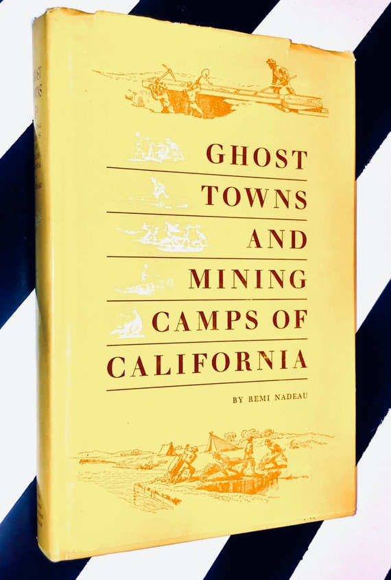 Ghost Towns and Mining Camps of California by Remi Nadeau (1965) hardcover book