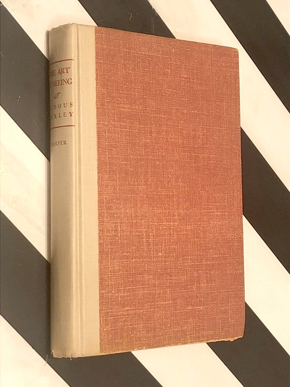 The Art of Seeing by Aldous Huxley (1942) hardcover book