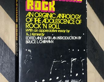 Hardening Rock: An Organic Anthology of the Adolescence of Rock 'n Roll With an appreciative essay by X. J. Kennedy (1972) hardcover book