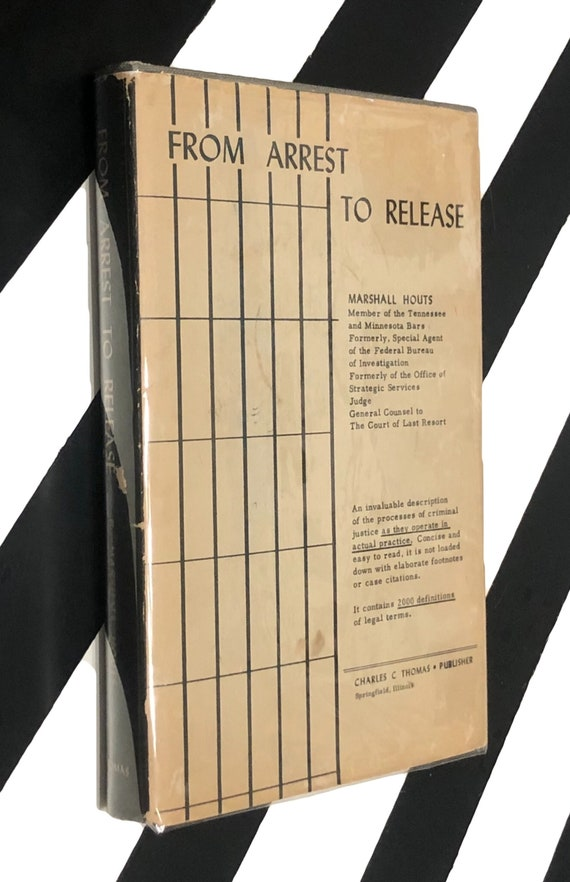 From Arrest to Release by Marshall Houts (1958) hardcover book