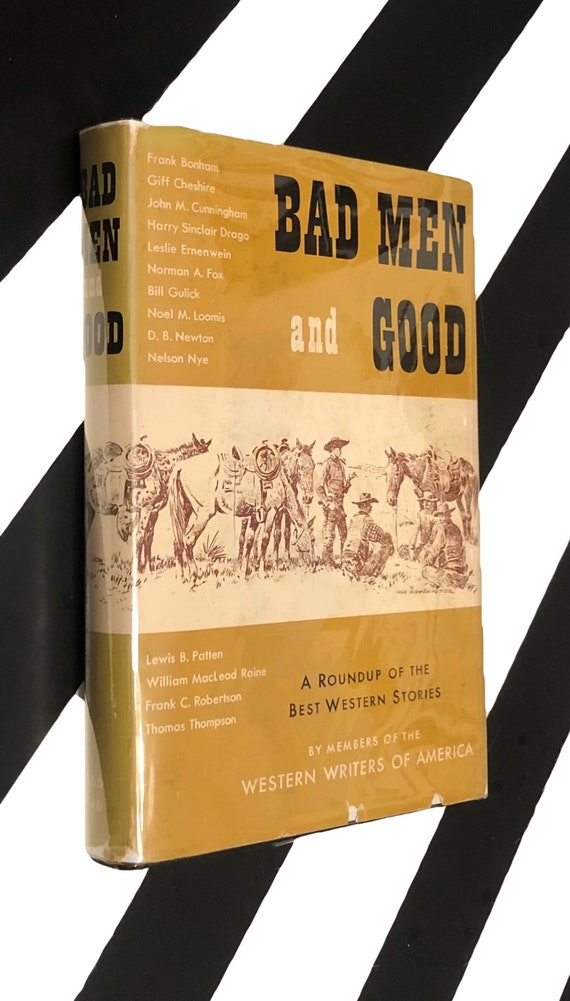 Bad Men and Good: A Roundup of Western Stories by Members of the Western Writers of America (1953) hardcover book