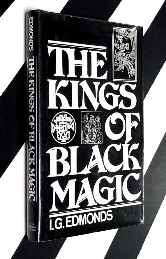 The Kings of Black Magic by I. G. Edmonds (1981) hardcover book