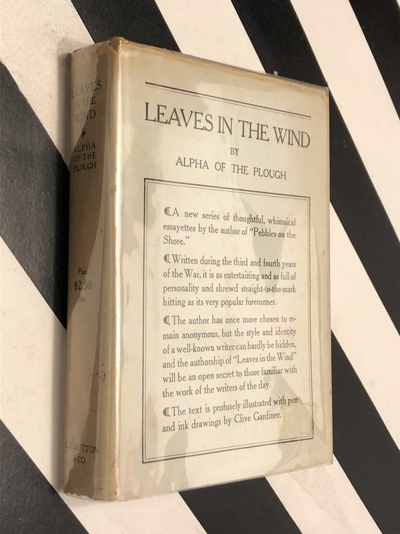 Leaves in the Wind by Alpha of the Plough (1919) first edition book