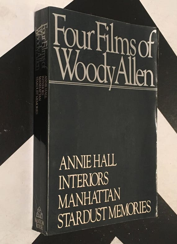 Four Films of Woody Allen: Annie Hall, Interiors, Manhattan, Stardust Memories (Softcover, 1982)