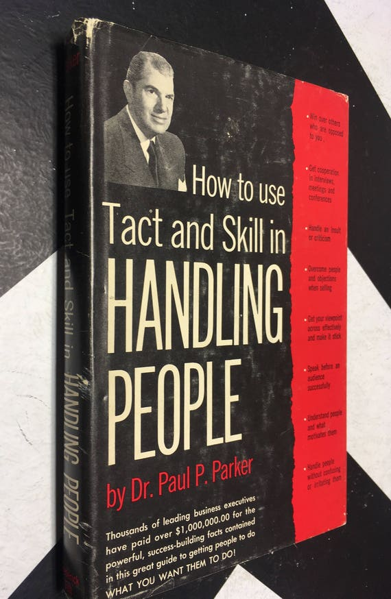 How to Use Tact and Skill When Handling People by Dr. Paul P. Parker (Hardcover, 1960) vintage book