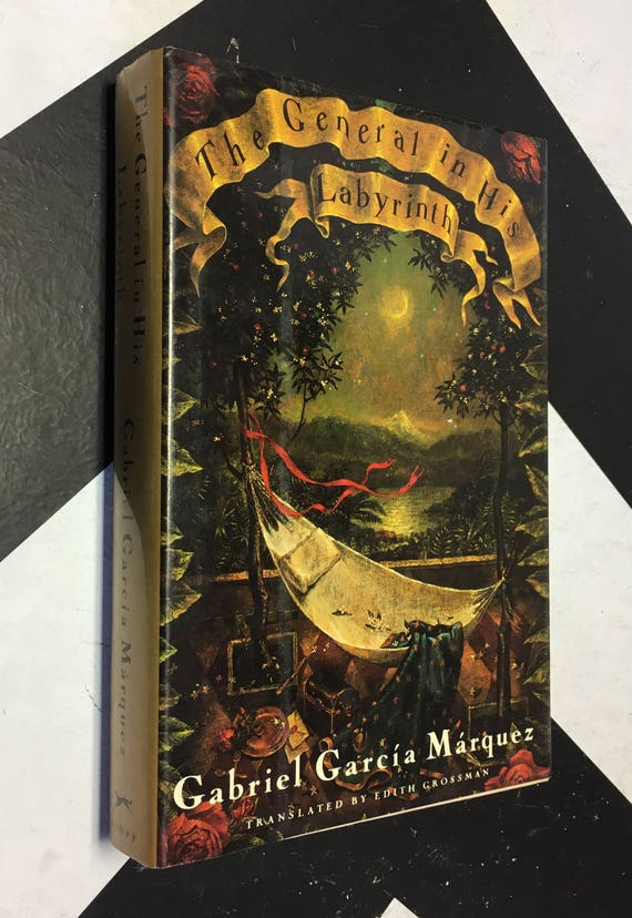 The General in His Labyrinth by Gabriel García Márquez; Translated from the Spanish by Edith Grossman (Hardcover, 1990)