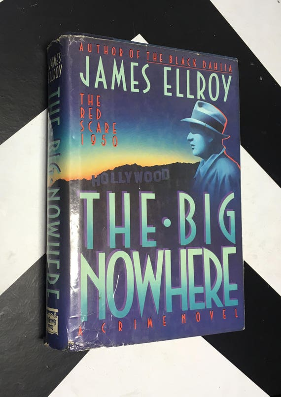 The Big Nowhere: The Red Scare 1950 - A Crime Novel by James Ellroy vintage first edition novel (Hardcover, 1988)