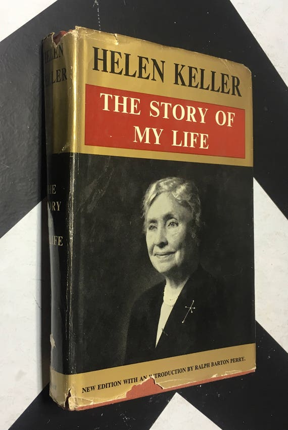 Helen Keller: The Story of My Life by John Albert Macy; Illustrated with Introduction by Ralph Barton Perry (Hardcover, 1954)